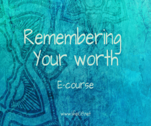 Remembering your worth e-course