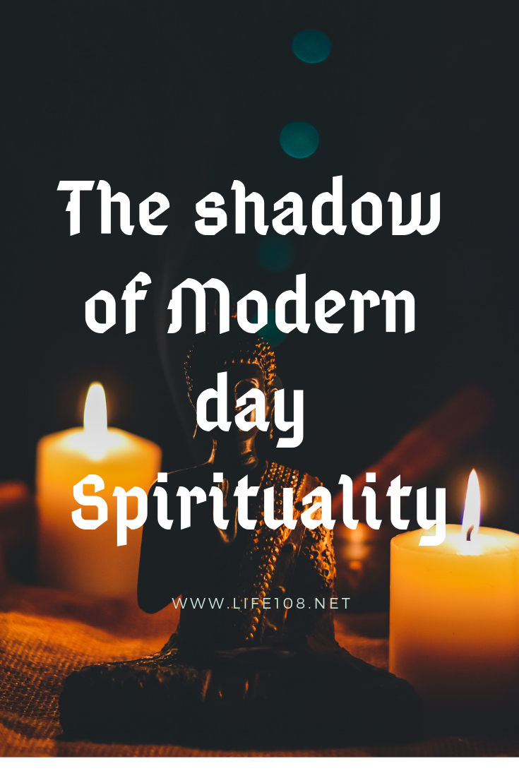 "The Shadow of modern-day ""Spirituality"""