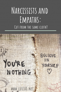 Narcissists and Empaths: Cut from the same cloth?