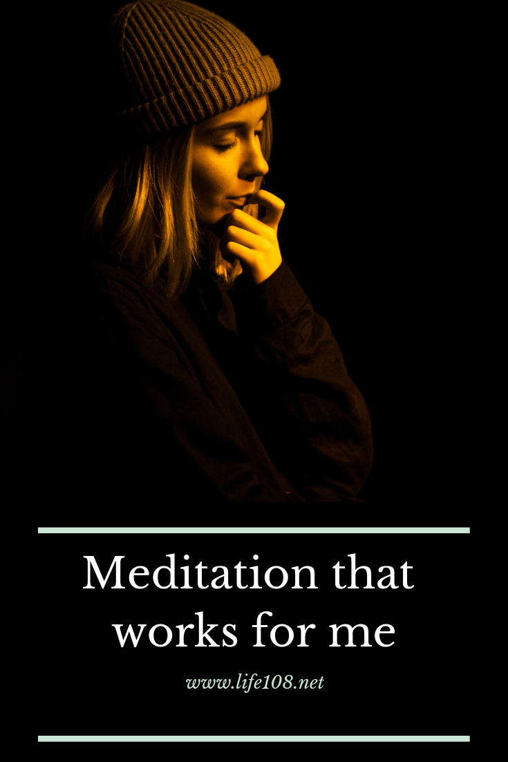 Meditation that works for me.