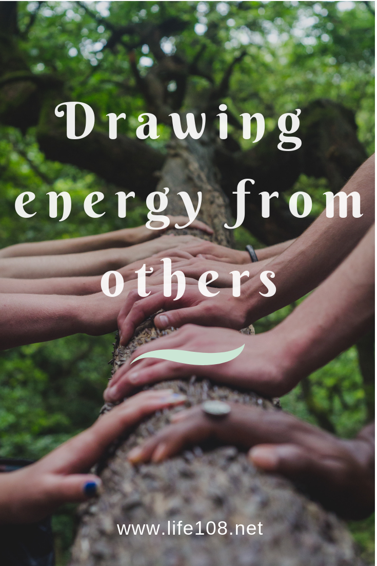 Drawing energy from others
