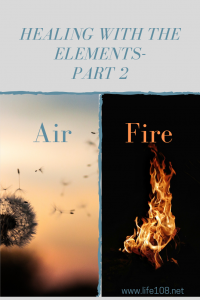 Healing with the elements Part 2 – Air and Fire