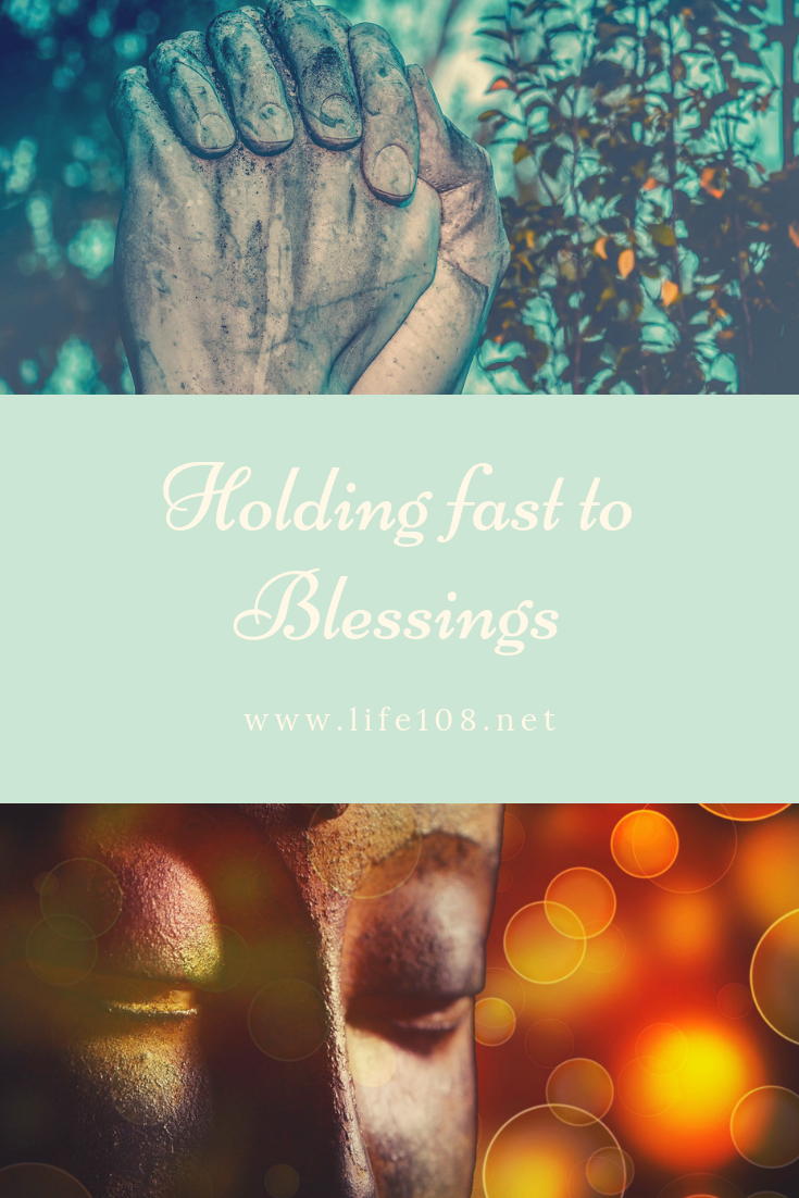 Holding fast to the blessings