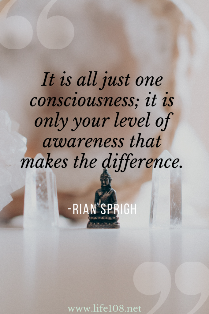 it is all just one consciousness; it is only your level of awareness that makes the difference