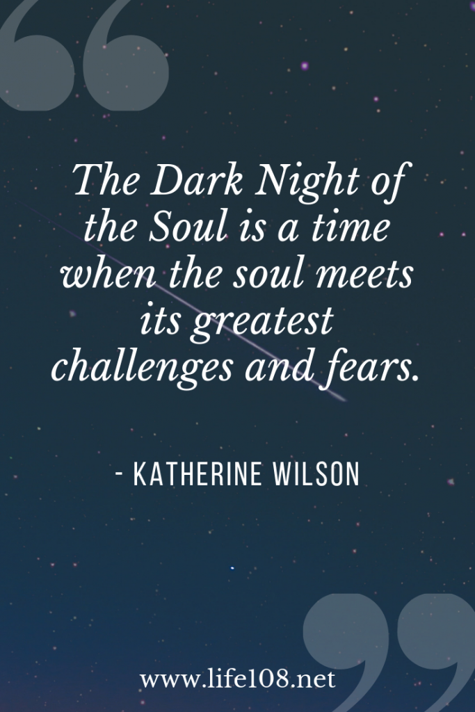 The Dark Night of the Soul is a time when the soul meets its greatest challenges and fears.