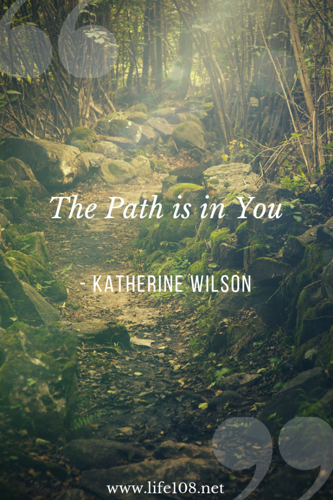 The path is in you