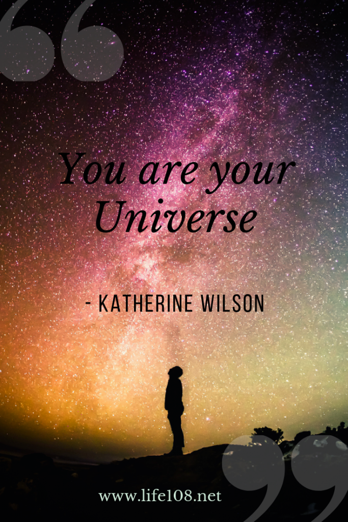 You are your Universe