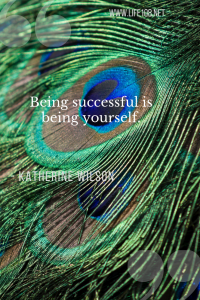 Being successful is being yourself.