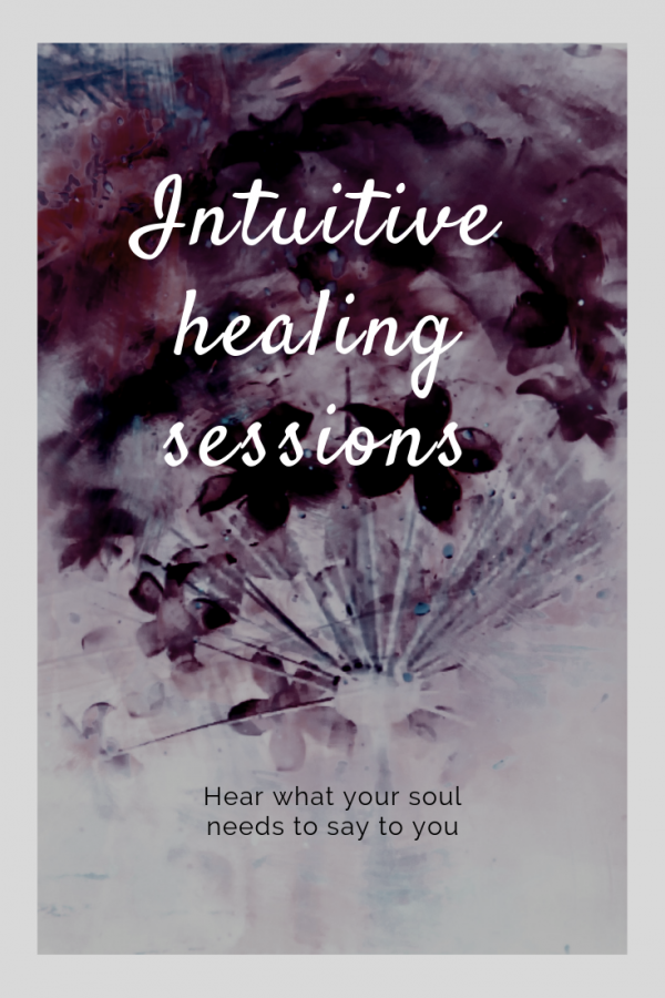 Intuitive healing sessions - Hear what your soul is saying to you