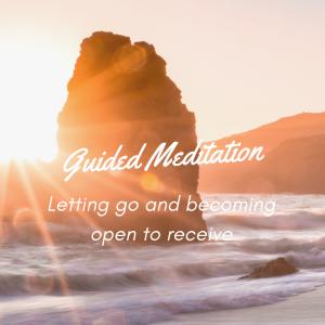 Letting go and becoming open to receive