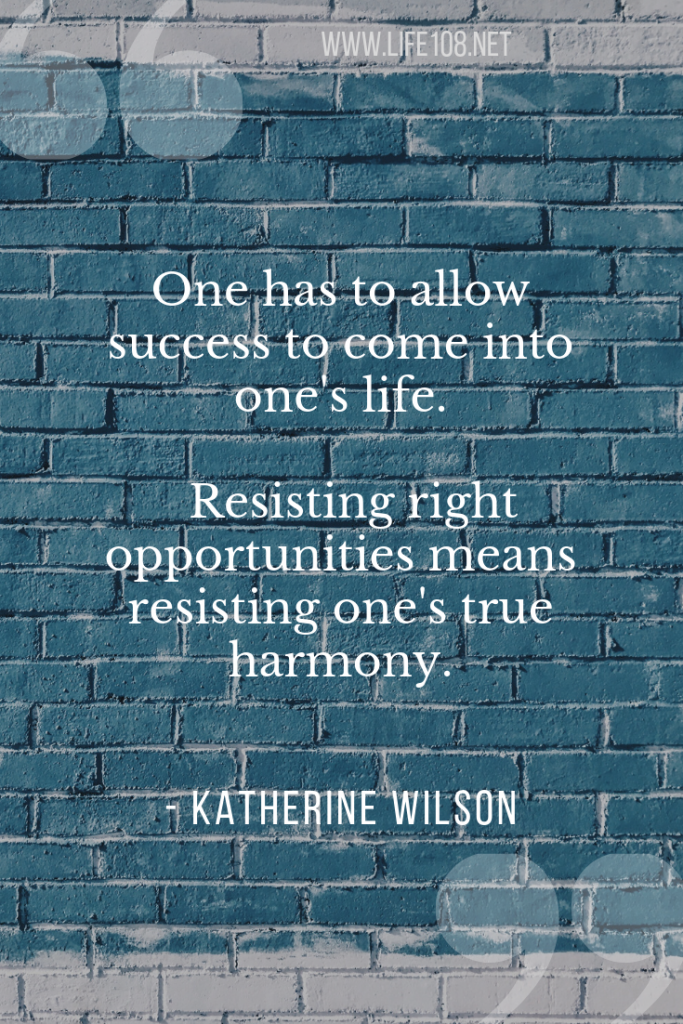 One has to allow success to come into one's life