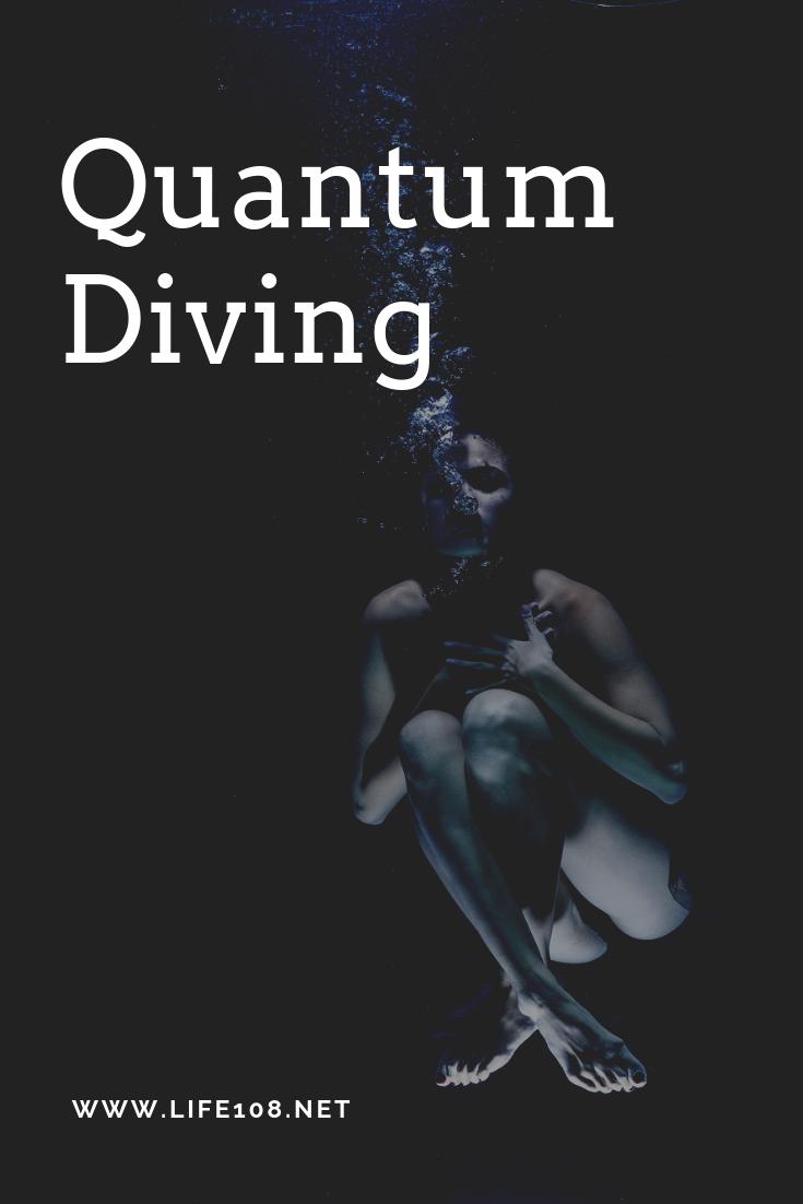 Quantum Diving