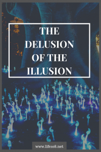 Delusion of the Illusion