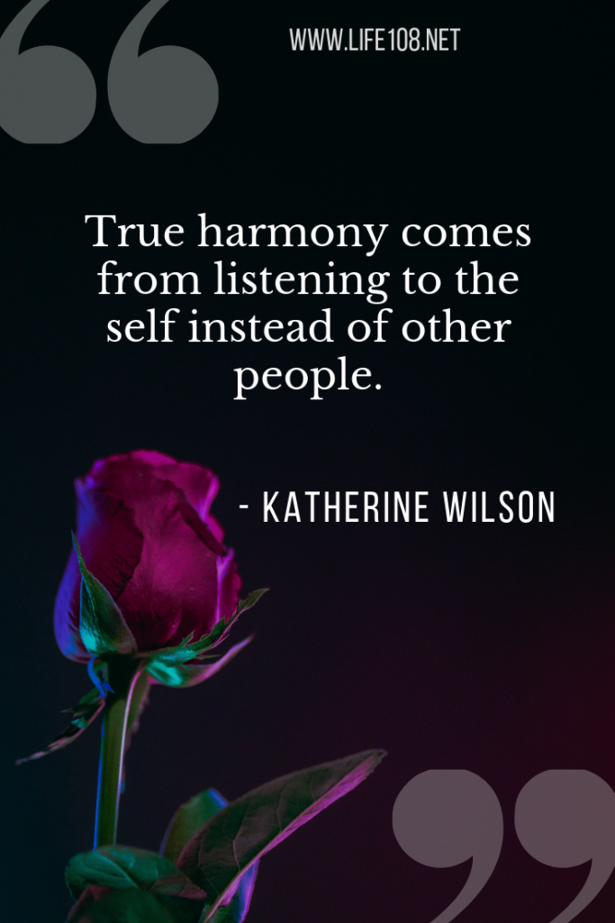 True harmony comes from listening to the self instead of other people.
