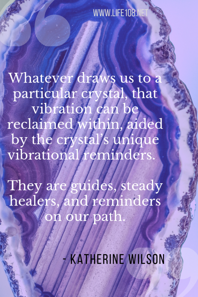 Crystals are our guides, steady healers, and reminders of our path.