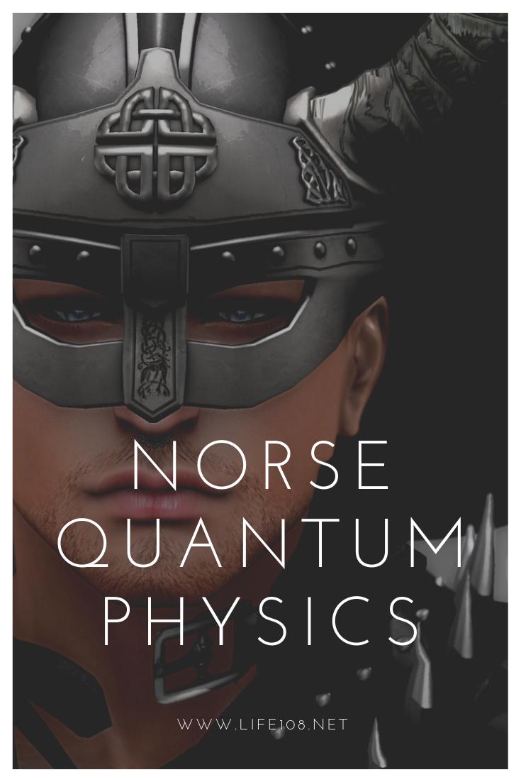 Norse Quantum Physics