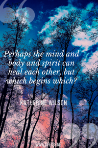 Perhaps the mind and body and spirit can heal each other, but which begins which?