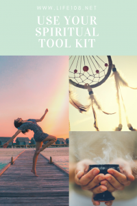Use your spiritual tool kit