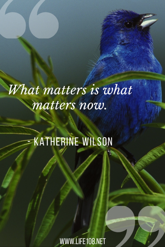 What matters is what matters now.