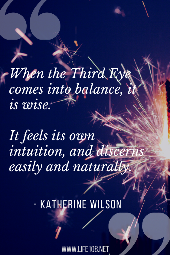 When the Third Eye comes into balance, it is wise.  It feels its own intuition, and discerns easily and naturally.