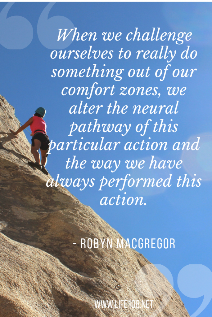 when we challenge ourselves to do something out of our comfort zones
