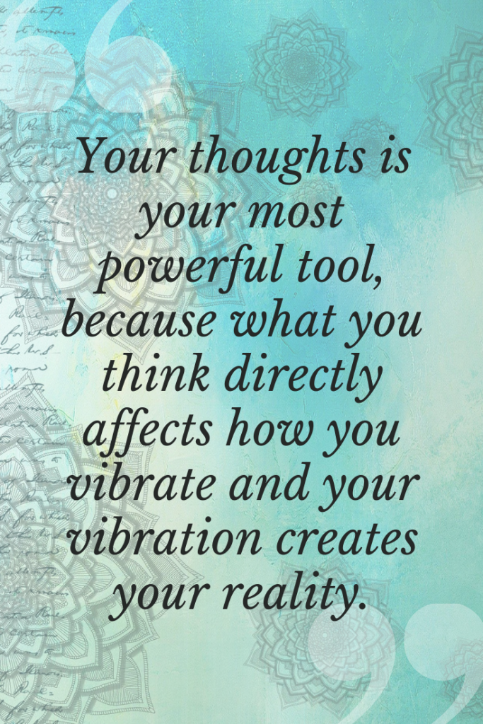 Your thoughts is your most powerful tool
