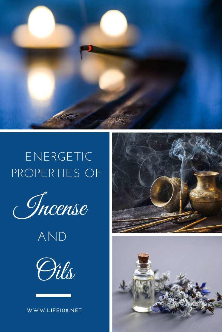 Energetic properties of Incense and oils.
