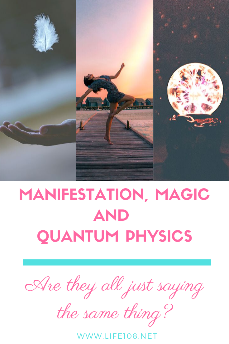 Manifestation, magic and Quantum physics – are they all just saying the same thing?