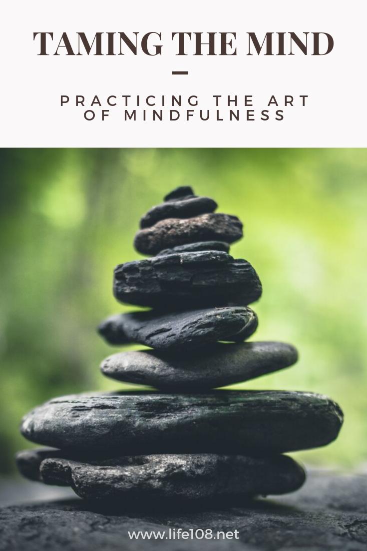 Taming the mind – practicing the art of mindfulness