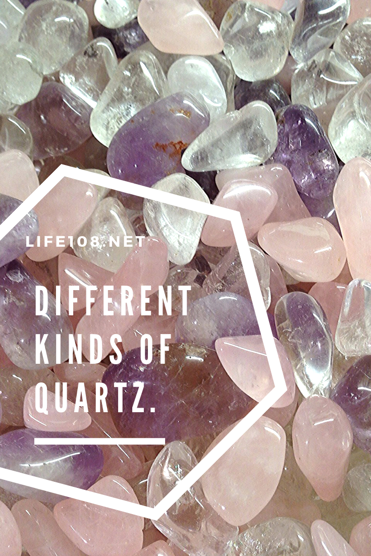 Different kinds of Quartz.