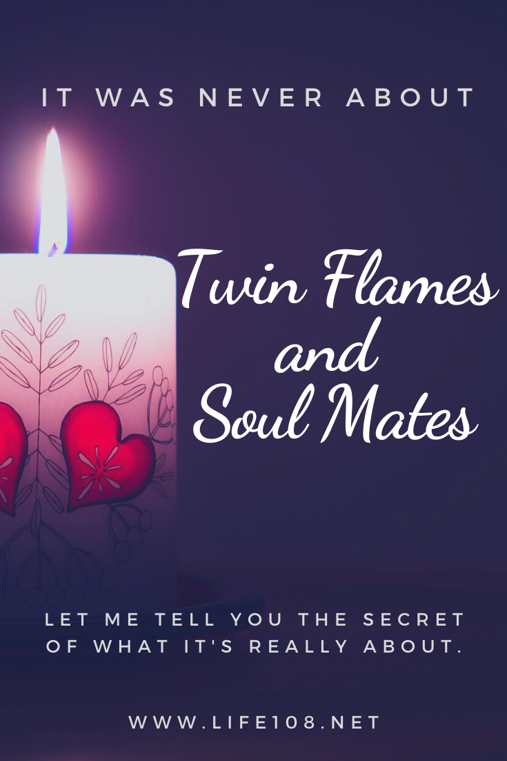 It was never about your Twin Flame or Soul Mate.