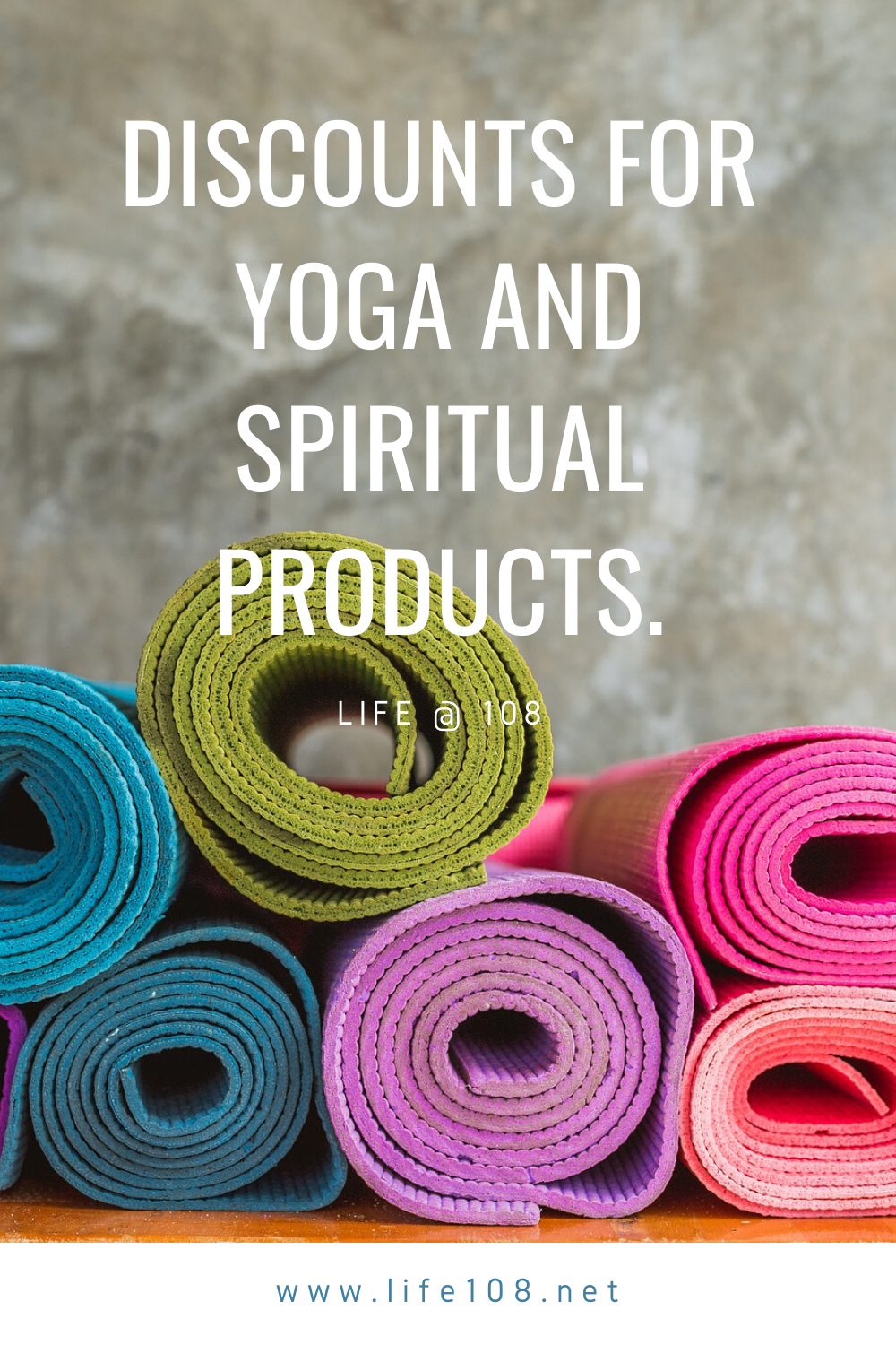 Discounts on Yoga and Spiritual products.