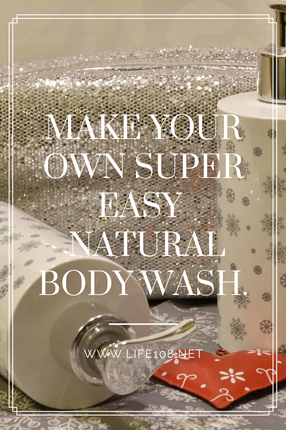 Super Easy Home-Made Natural Body Wash.