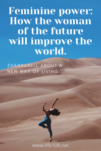 Feminine power: How the woman of the future will improve the world – with Zhannabelle